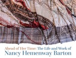 Ahead Of Her Time: The Life And Work Of Nancy Hemenway Barton by University of New England Art Gallery and Hemenway Foundation
