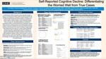 Self-Reported Cognitive Decline: Differentiating The Worried Well From True Cases