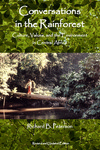 Conversations In The Rainforest: Culture, Values, And The Environment In Central Africa by Richard B. Peterson