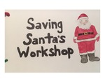Saving Santa's Workshop by Chase Kaupin and Elise Grabowski