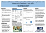 Balance And Functional Skill Training For A Patient With Cognitive Dysfunction And Impaired Safety Awareness: A Case Report by Cameron McCombs