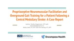Proprioceptive Neuromuscular Facilitation And Overground Gait Training For A Patient Following A Left Central Medullary Stroke: A Case Report by Shelby Stegemann