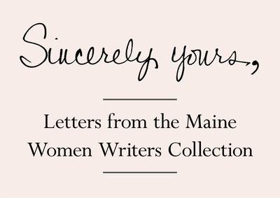Sincerely yours letters from the maine women writers collection sincerely yours letters from the maine women writers collection spiritdancerdesigns Images