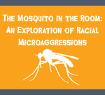 The Mosquito In The Room: An Exploration Of Racial Microaggressions by Lori G. Power, Danielle F. Wozniak, and Michael J. Sargent