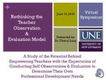 Rethinking The Teacher Observation And Evaluation Model: Empowering Teachers To Conduct Self Observations & Evaluations To Determine Professional Development Needs